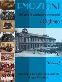 Cover Emozioni - 100 Anni di Scuole Elementari a Cigliano Vol. 3
