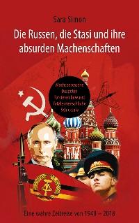Cover Die Russen, die Stasi und ihre absurden Machenschaften!