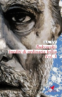 Cover Bukowski. Inediti di ordinaria follia - Vol. 5