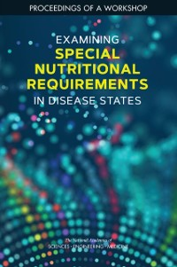 Cover Examining Special Nutritional Requirements in Disease States