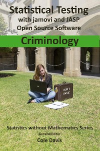 Cover Statistical testing with jamovi and JASP open source software Criminology
