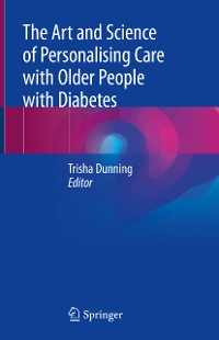 Cover The Art and Science of Personalising Care with Older People with Diabetes