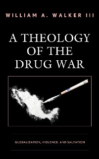 Cover A Theology of the Drug War