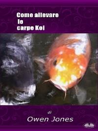 Cover Come Allevare Le Carpe Koi