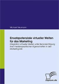 Cover Einsatzpotenziale virtueller Welten für das Marketing