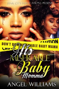 Cover His Miserable Baby Momma (Based On A True Story)