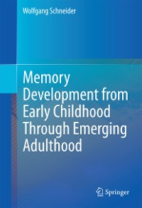 Cover Memory Development from Early Childhood Through Emerging Adulthood