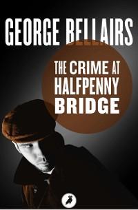 Cover Crime at Halfpenny Bridge