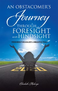 Cover An Obstacomer's Journey Through Foresight and Hindsight