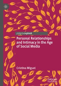 Cover Personal Relationships and Intimacy in the Age of Social Media
