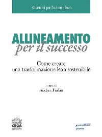 Cover Allineamento per il successo. Come creare una trasformazione lean sostenibile