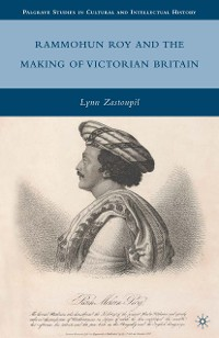 Cover Rammohun Roy and the Making of Victorian Britain