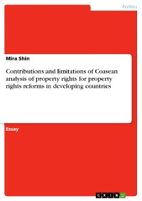Cover Contributions and limitations of Coasean analysis of property rights for property rights reforms in developing countries