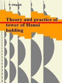 Cover The theory and practice of building of the Hanoi towers