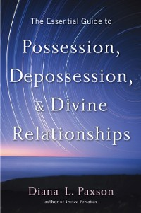 Cover Essential Guide to Possession, Depossession, and Divine Relationship