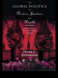 Cover Global Politics of Power, Justice and Death