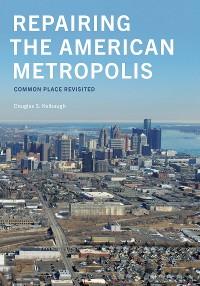 Cover Repairing the American Metropolis