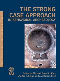 Cover The Strong Case Approach in Behavioral Archaeology