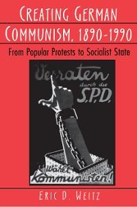 Cover Creating German Communism, 1890-1990
