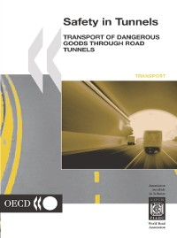Cover Safety in Tunnels Transport of Dangerous Goods through Road Tunnels