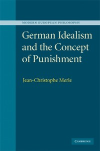 Cover German Idealism and the Concept of Punishment