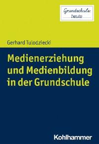 Cover Medienerziehung und Medienbildung in der Grundschule