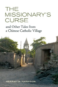 Cover The Missionary's Curse and Other Tales from a Chinese Catholic Village