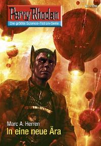 Cover Perry Rhodan 2729: In eine neue Ära