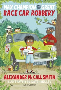 Cover Max Champion and the Great Race Car Robbery