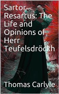 Cover Sartor Resartus: The Life and Opinions of Herr Teufelsdröckh
