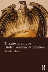 Cover Theatre in Europe Under German Occupation