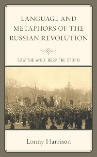 Cover Language and Metaphors of the Russian Revolution