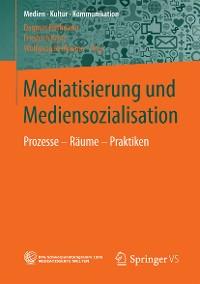 Cover Mediatisierung und Mediensozialisation