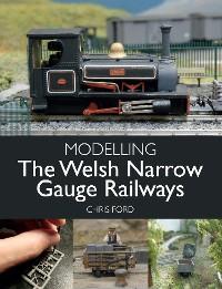 Cover Modelling the Welsh Narrow Gauge Railways