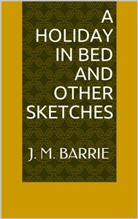 Cover A Holiday in Bed and Other Sketches