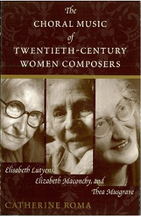 Cover The Choral Music of Twentieth-Century Women Composers