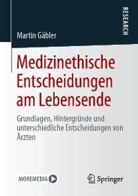 Cover Medizinethische Entscheidungen am Lebensende