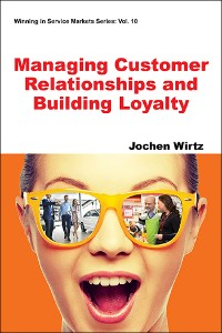 Cover Managing Customer Relationships and Building Loyalty