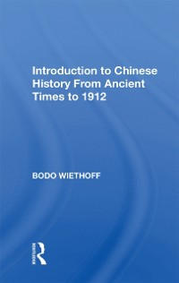 Cover Introduction to Chinese History From Ancient Times to 1912