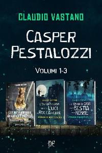 Cover Le Indagini di Casper Pestalozzi - Volumi 1-3