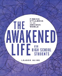 Cover The Awakened Life for High School Students