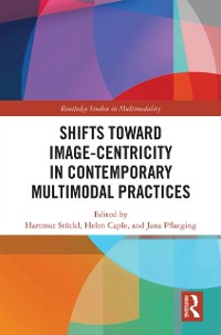 Cover Shifts towards Image-centricity in Contemporary Multimodal Practices