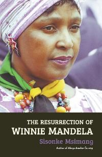 Cover The Resurrection of Winnie Mandela
