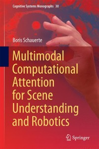 Cover Multimodal Computational Attention for Scene Understanding and Robotics