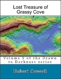 Cover Lost Treasure of Grassy Cove Volume 3 of Drawn to Darkness