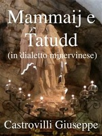 Cover Mammaij e Tatudd (in dialetto minervinese)