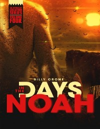 Cover In the Days of Noah: The Witness of Creation Series Volume Four