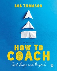Cover How to Coach: First Steps and Beyond