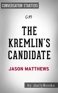 Cover The Kremlin's Candidate: by Jason Matthews | Conversation Starters