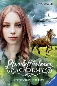 Cover Pferdeflüsterer-Academy, Band 5: Zerbrechliche Träume